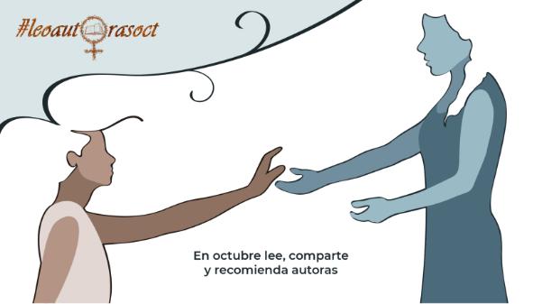 #LeoAutorasOct: en octubre lee, comparte y recomienda autoras